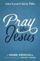 Pray Like Jesus  Learn to Pray to God as Father PDF