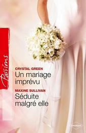 Un mariage imprévu - Séduite malgré elle