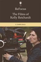 ReFocus  The Films of Kelly Reichardt PDF