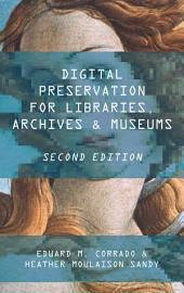 Digital Preservation for Libraries, Archives, and Museums: Edition 2