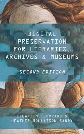 Digital Preservation for Libraries  Archives  and Museums PDF