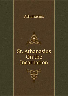 St  Athanasius On the Incarnation