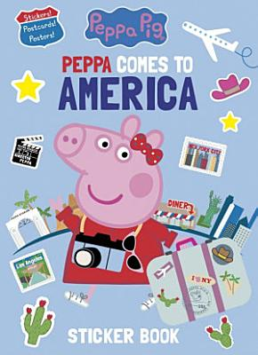 Peppa Comes to America Sticker Book  Peppa Pig
