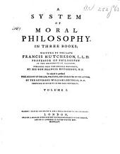 A System of Moral Philosophy: Volume 1