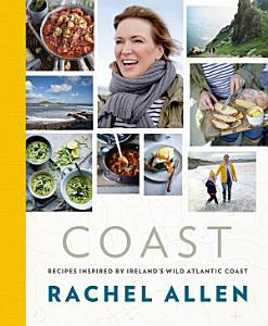 Coast  Recipes from Ireland   s Wild Atlantic Way PDF