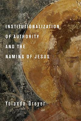 Institutionalization of Authority and the Naming of Jesus PDF