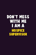 Don t Mess With Me  I Am A Hospice Supervisor