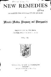 New Remedies: An Illustrated Monthly Trade Journal of Materia Medica, Pharmacy and Therapeutics, Volume 9