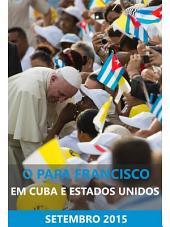O Papa Francisco em Cuba e nos Estados Unidos