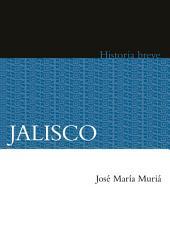 Jalisco. Historia breve