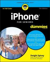 iPhone For Seniors For Dummies: Edition 7