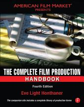 The Complete Film Production Handbook: Edition 4