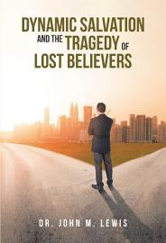 Dynamic Salvation and the Tragedy of Lost Believers PDF