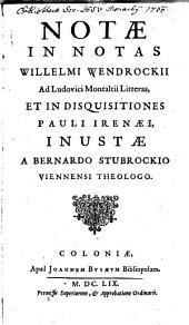 Notae In Notas Willelmi Wendrockii Ad Ludovici Montaltii Litteras, Et In Disquisitiones Pauli Irenaei, Inustae