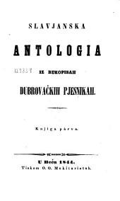 Slavjanska antologija iz rukopisah dubrovačkih pjesnikah: Knjiga parva
