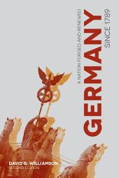 Germany since 1789: A Nation Forged and Renewed, Edition 2
