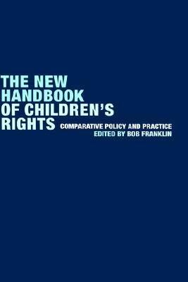 The New Handbook of Children s Rights