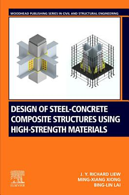 Design of Steel-Concrete Composite Structures Using High Strength Materials
