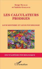Les calculateurs prodiges: Leur histoire et leur psychologie