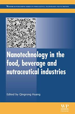 Nanotechnology in the Food, Beverage and Nutraceutical Industries