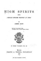 High Spirits: Being Certain Stories Written in Them, Volume 3