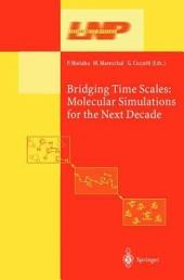 Bridging the Time Scales: Molecular Simulations for the Next Decade