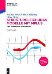 Strukturgleichungsmodelle mit Mplus: Eine praktische Einführung, Ausgabe 2