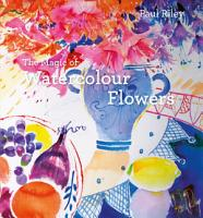 The Magic of Watercolour Flowers PDF