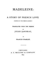 Madeleine: A Story of French Love (crowned by the French Academy)