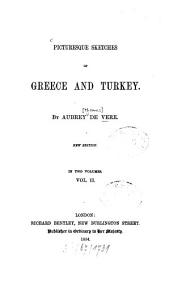 Picturesque sketches of Greece and Turkey: In 2 vol, Volume 2