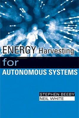 Energy Harvesting for Autonomous Systems