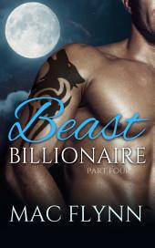 Beast Billionaire #4 (Bad Boy Alpha Billionaire Werewolf Shifter Romance)