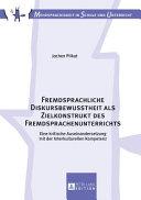 Fremdsprachliche Diskursbewusstheit Als Zielkonstrukt des Fremdsprachenunterrichts PDF