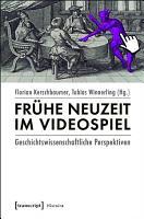 Fr  he Neuzeit im Videospiel PDF