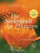 Die Seelenwelt der Pflanzen: Eine Entdeckungsreise - Vorwort von Wolf-Dieter Storl