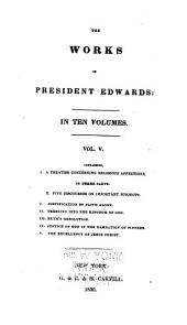 The Works of President Edwards: With a Memoir of His Life ...