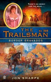 The Trailsman #308: Border Bravados