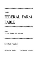 The Federal Farm Fable
