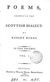Poems, chiefly in the Scottish dialect: By Robert Burns. In two volumes. ...
