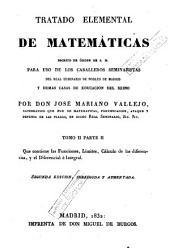 Tratado elemental de matemáticas, 2 (2na part): escrito de orden de S.M. para uso de los caballeros seminaristas del Real Seminario de Nobles de Madrid y demás casas de educación del Reyno