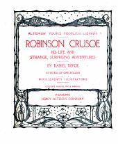 Robinson Crusoe: His Life and Strange, Surprising Adventures