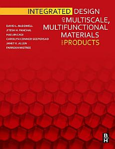 Integrated Design of Multiscale  Multifunctional Materials and Products