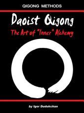 "Daoist Qigong: The Art of ""Inner"" Alchemy"