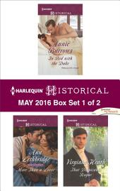 Harlequin Historical May 2016 - Box Set 1 of 2: In Bed with the Duke\More Than a Lover\That Despicable Rogue
