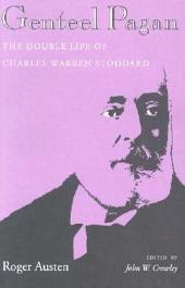 Genteel Pagan: The Double Life of Charles Warren Stoddard