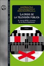 La crisis de la televisión pública: El caso de RTVV y los retos de una nueva gobernanza