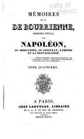 Mémoires de M. de Bourrienne, ministre d'état: sur Napoléon, le directoire, le consulat, l'empire et la restauration, Volume4