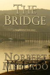 The Bridge: a Sangkhlaburi love story