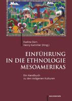 Einf  hrung in die Ethnologie Mesoamerikas PDF