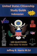 U.s. Citizenship Study Guide - Indonesian